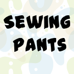 How to Sew Pants